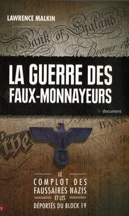 Lawrence Malkin - La guerre des faux-monnayeurs.
