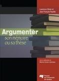 Lawrence Olivier et Jean-François Payette - Argumenter son mémoire ou sa thèse.