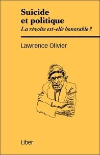Lawrence Olivier - Suicide et politique - La révolte est-elle honorable ?.