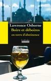 Lawrence Osborne - Boire et déboires en terre d'abstinence.
