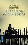 Lawrence Osborne - Une saison au Cambodge.