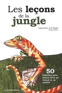 Lawrence Poole et Suzy Ethier - Les leçons de la jungle - 50 histoires pour mieux vivre au travail et en société.