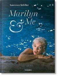 Lawrence Schiller - Marilyn & Moi - Souvenirs en mots et en photos.