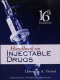 Lawrence Trissel - Handbook on Injectable Drugs 16th Edition.