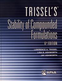 Lawrence Trissel et Lisa Ashworth - Trissel's Stability of Compounded Formulations.