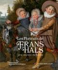 Lawrence-W Nichols et Liesbeth De Belie - Les portraits de Frans Hals - Une réunion de famille.