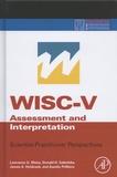 Lawrence Weiss et Donald Saklofske - WISC-V Assessment and Interpretation - Scientist-Practinioner Perspectives.