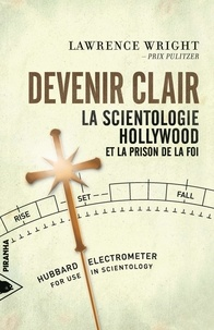 Lawrence Wright - Devenir clair - La scientologie, Hollywood et la prison de la foi.