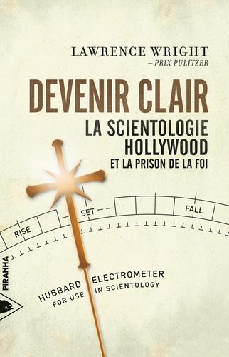 Devenir clair. La Scientologie, Hollywood et la prison de la foi