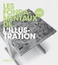 Lawrence Zeegen et Louise Fenton - Les fondamentaux de l'illustration.