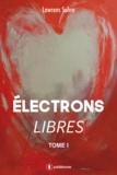 Lawrens Sohre - Électrons libres - Roman d'amour contemporain.