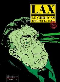 Lax - Le Choucas Tome 3 : Le Choucas enfonce le clou.