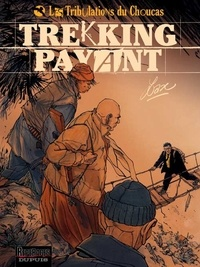 Lax - Les Tribulations du Choucas Tome 1 : Trekking payant.