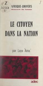 Laye Amo - Le citoyen dans la nation.