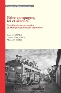 Layla Baamara et Camille Floderer - Faire campagne, ici et ailleurs - Mobilisations électorales et pratiques politiques ordinaires.
