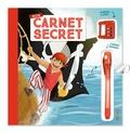 Layla Benabid - Mon carnet secret Pirates - Avec un cadenas à code et un stylo à encre invisible et lumière magique.