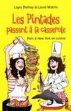 Layla Demay et Laure Watrin - Les Pintades passent à la casserole - Paris & New York en cuisine.