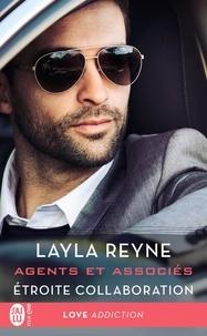 Layla Reyne - Agents et associés Tome 2 : Etroite collaboration.