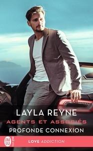 Layla Reyne - Agents et associés Tome 3 : Profonde connexion.
