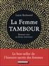 Layne Redmond - La femme Tambour - Renouer avec sa déesse intérieure.