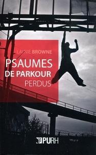 Laynie Browne - Psaumes de parkour perdus.