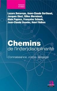Lazare Benaroyo et Anne-Claude Berthoud - Chemins de l'in(ter)disciplinarité - Connaissance, corps, langage.