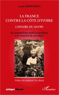 Histoiresdenlire.be La France contre la Côte d'Ivoire : l'affaire du Sanwi - Du malentendu politico-juridique à la tentative de sécession Image