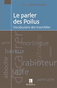 Lazare Sainéan - Le parler des Poilus - Vocabulaire des tranchées.