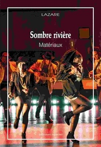Lazare - Sombre rivière - Matériaux. 1 CD audio
