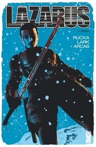 Greg Rucka - Lazarus - Tome 07 - Fracture.