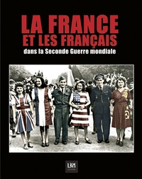LBM - La France et les Français dans la Seconde Guerre mondiale.