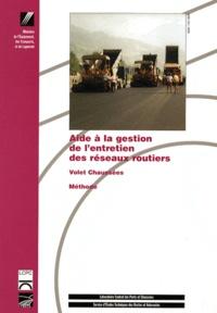 LCPC - Aide à la gestion de l'entretien des réseaux routiers - Volet chaussées - Méthode.