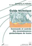 LCPC - Commande et contrôle des reconnaissances géotechniques de tracés - Guide technique.