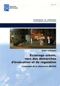 LCPC - Eclairage public, vers des démarches d'évaluation et de régulation - L'exemple de la démarche DEVISE.