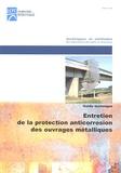 LCPC - Entretien de la protection anticorrosion des ouvrages métalliques - Guide technique.