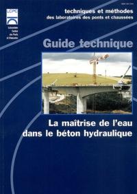 La maîtrise de leau dans le béton hydraulique. - Guide technique.pdf