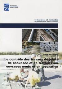 LCPC - Le contrôle des travaux de joints de chaussée et de trottoirs sur ouvrages neufs et en réparation - Guide technique.