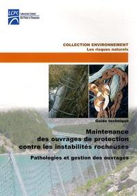 LCPC - Maintenance des ouvrages de protection contre les instabilités rocheuses - Pathologies et gestion des ouvrages. 1 Cédérom