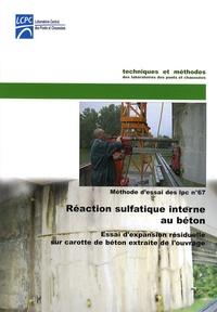 LCPC - Réaction sulfatique interne au béton - Essai d'expansion résiduelle sur carotte de béton extraite de l'ouvrage.