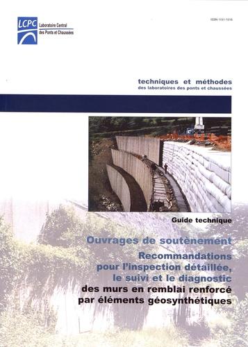 LCPC - Recommandations pour l'inspection détaillée, le suivi et le diagnostic des murs en remblai renforcé par éléments géosynthétiques - Guide technique.