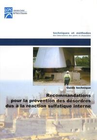 LCPC - Recommandations pour la prévention des désordres dus à la réaction sulfatique interne - Guide technique.