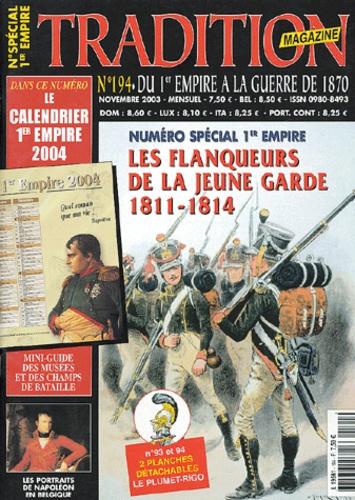 Jean-Jacques Pattyn et Jean-Louis Courtois - Tradition magazine N° 194 Novembre 2004 : Numéro spécial 1er empire - Les flanqueurs de la jeune garde 1811-1814.