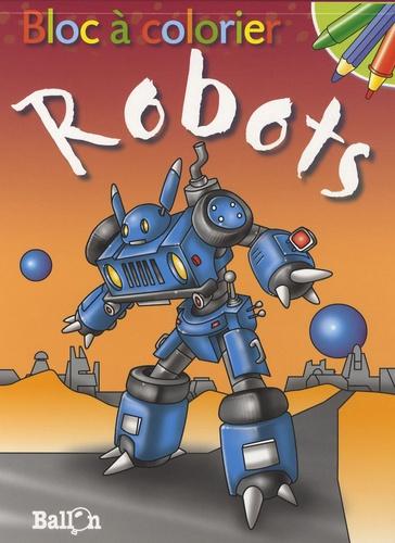 Le Ballon - Bloc à colorier : Robots.