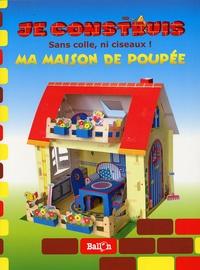 Le Ballon - Je construis ma maison de poupée.