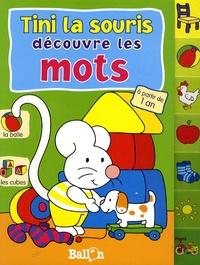 Le Ballon - Tini la souris découvre les mots, à partir de 1 an.