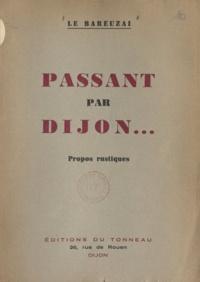 Le Bareuzai et Jean Laleure - Passant par Dijon... - Propos rustiques.