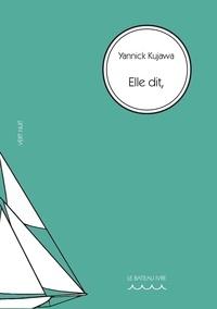 Yannick Kujawa - Vert Nuit 7 : Elle dit,.