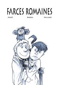Yann Madé et Valérie Barral - Farces romaines.
