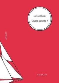 Maryse Choisy - Quelle féminité ?.