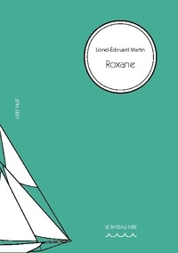 Lionel-Edouard Martin - Vert Nuit 16 : Roxane.